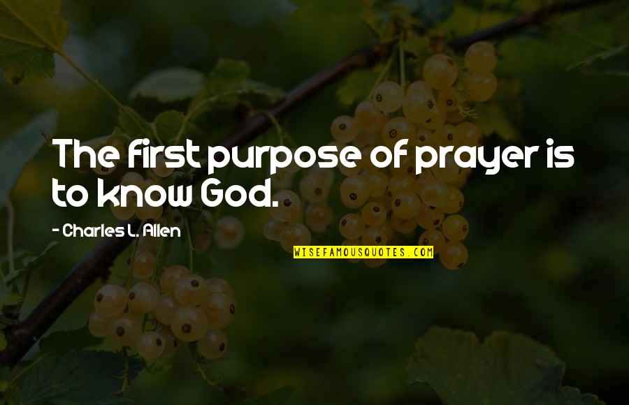 Bill Lawry Commentary Quotes By Charles L. Allen: The first purpose of prayer is to know