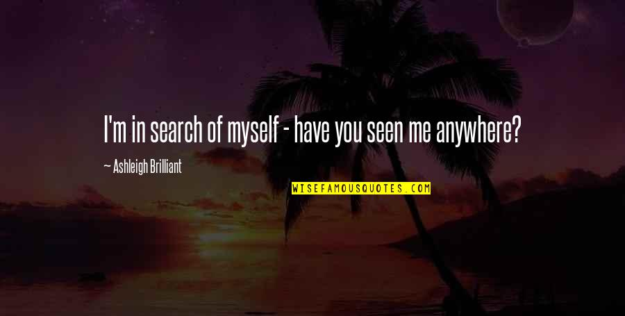 Billiards Love Quotes By Ashleigh Brilliant: I'm in search of myself - have you