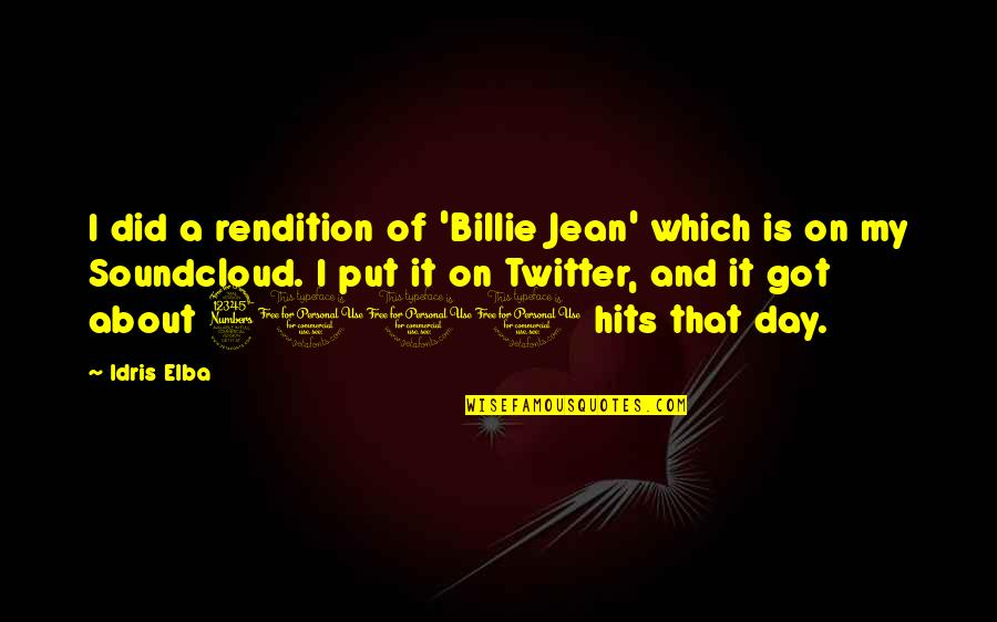 Billie Jean Quotes By Idris Elba: I did a rendition of 'Billie Jean' which