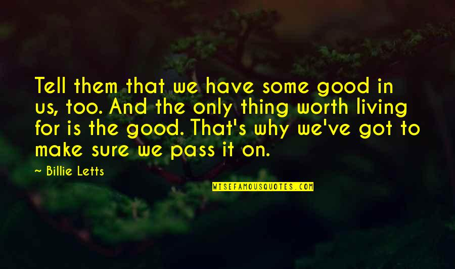 Billie Letts Quotes By Billie Letts: Tell them that we have some good in