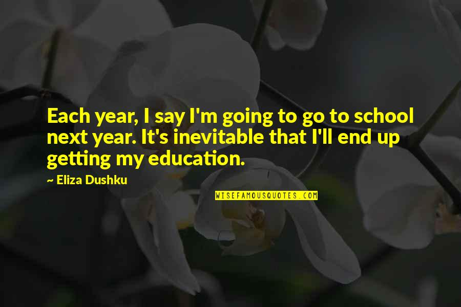 Billionaire Boy Book Quotes By Eliza Dushku: Each year, I say I'm going to go