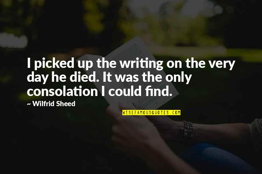 Billionaire Boy Book Quotes By Wilfrid Sheed: I picked up the writing on the very