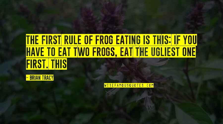 Billions Imdb Quotes By Brian Tracy: The first rule of frog eating is this: