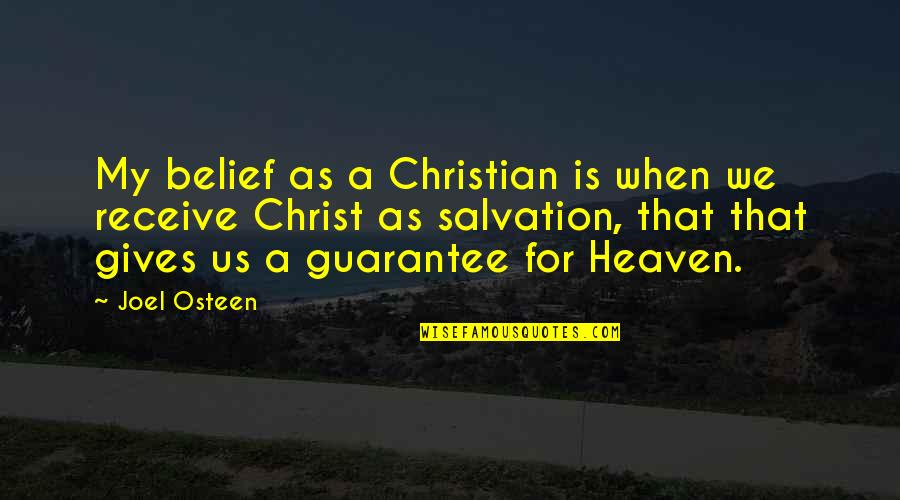 Billowy Quotes By Joel Osteen: My belief as a Christian is when we