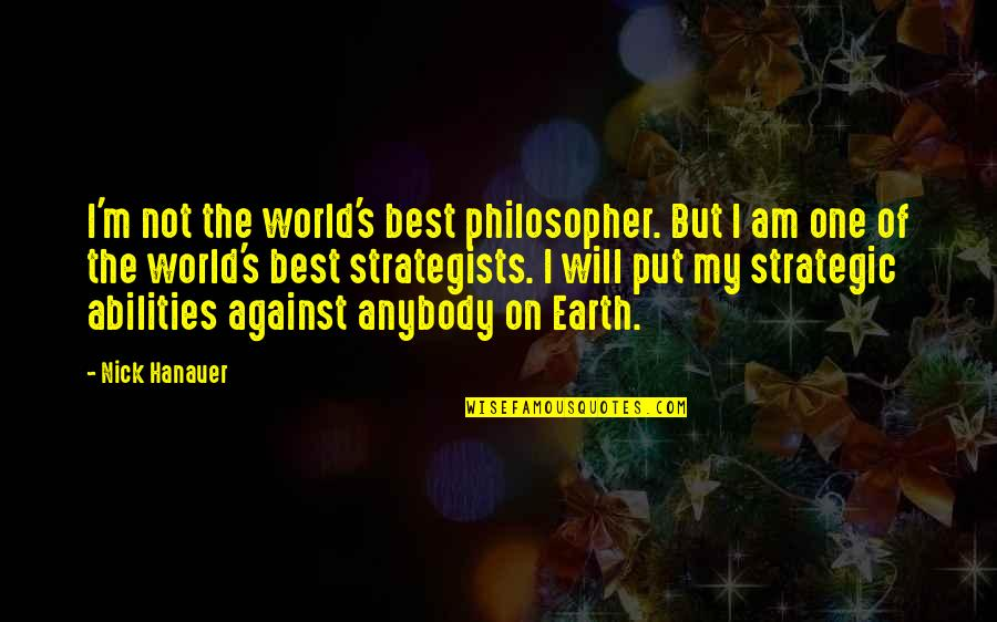 Billy Ansel Quotes By Nick Hanauer: I'm not the world's best philosopher. But I