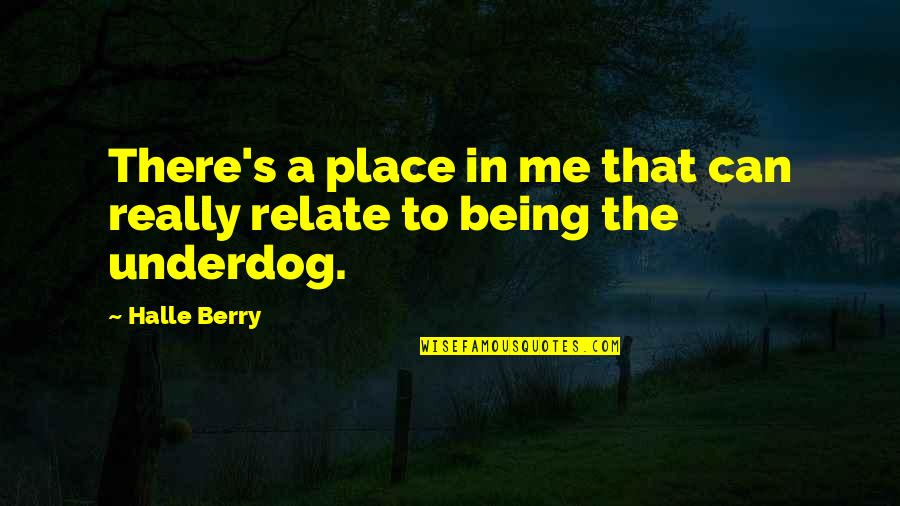Billy Bathgate Movie Quotes By Halle Berry: There's a place in me that can really