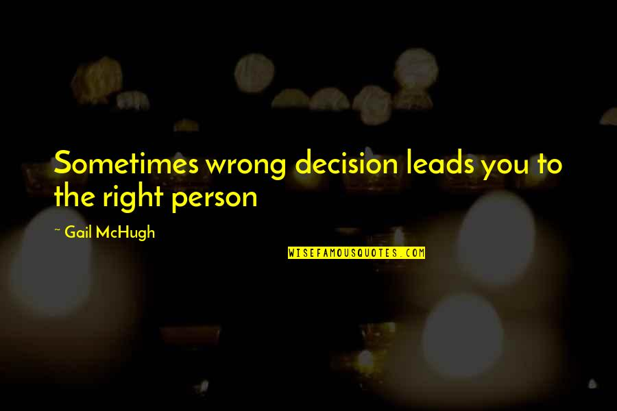 Billy Gardell Funny Quotes By Gail McHugh: Sometimes wrong decision leads you to the right