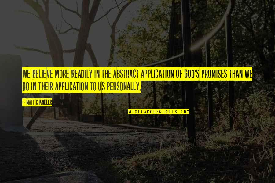 Billy Witch Doctor Quotes By Matt Chandler: We believe more readily in the abstract application