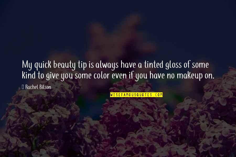 Bilson Quotes By Rachel Bilson: My quick beauty tip is always have a