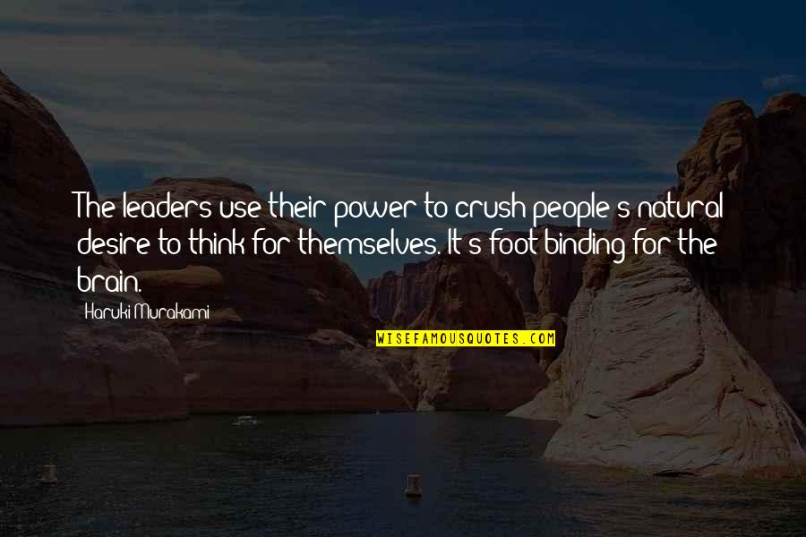 Binding Quotes By Haruki Murakami: The leaders use their power to crush people's
