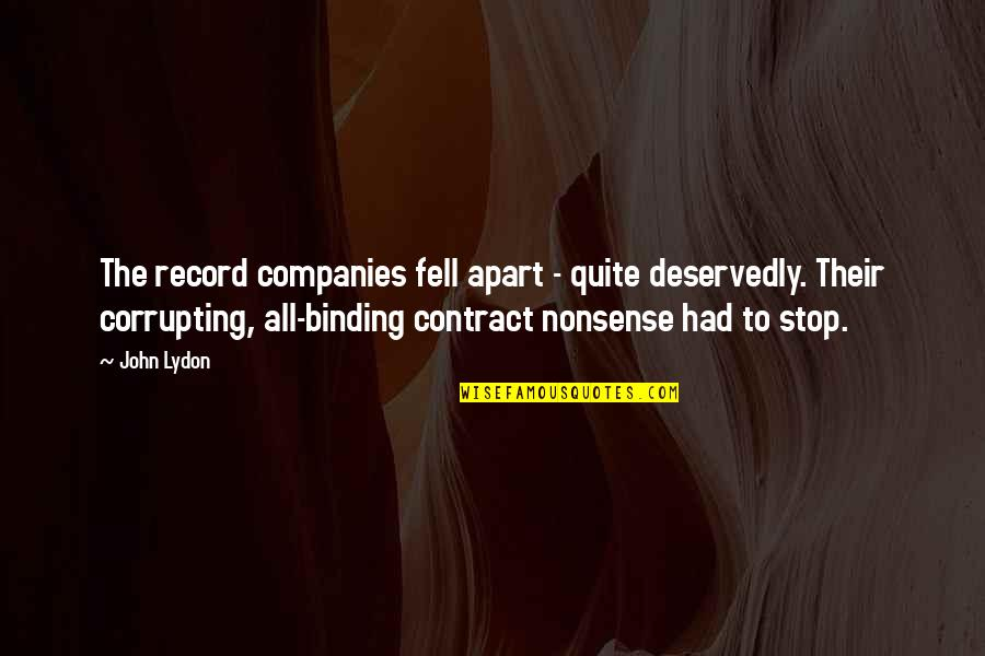 Binding Quotes By John Lydon: The record companies fell apart - quite deservedly.