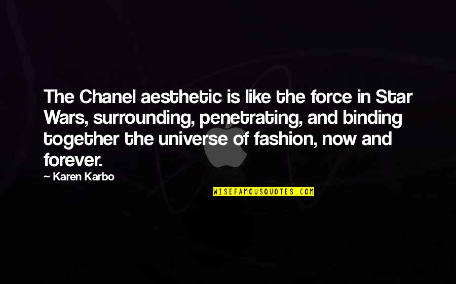 Binding Quotes By Karen Karbo: The Chanel aesthetic is like the force in