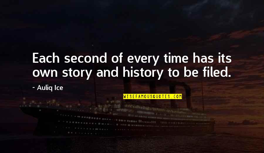 Biographies Quotes By Auliq Ice: Each second of every time has its own