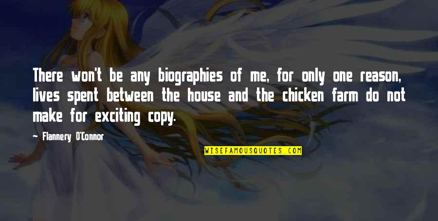 Biographies Quotes By Flannery O'Connor: There won't be any biographies of me, for