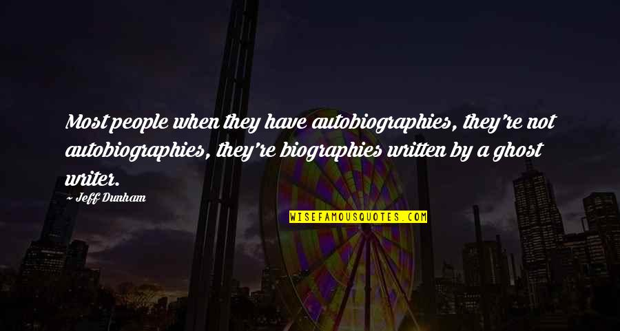 Biographies Quotes By Jeff Dunham: Most people when they have autobiographies, they're not