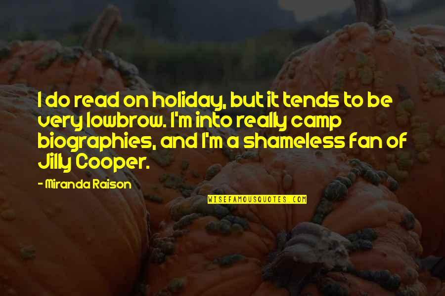 Biographies Quotes By Miranda Raison: I do read on holiday, but it tends