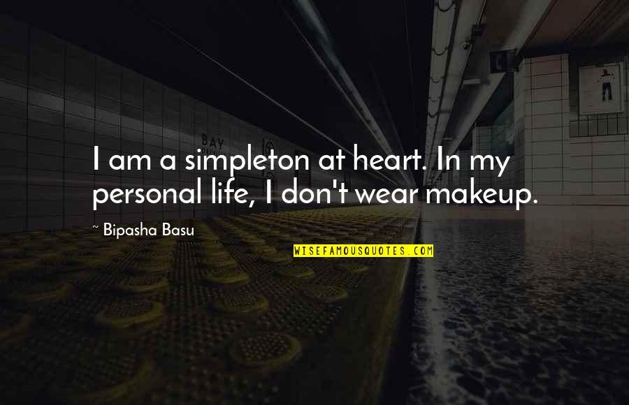 Bipasha Basu Quotes By Bipasha Basu: I am a simpleton at heart. In my