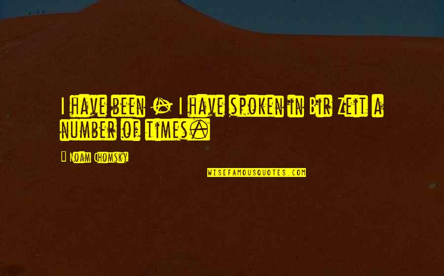 Bir Quotes By Noam Chomsky: I have been - I have spoken in