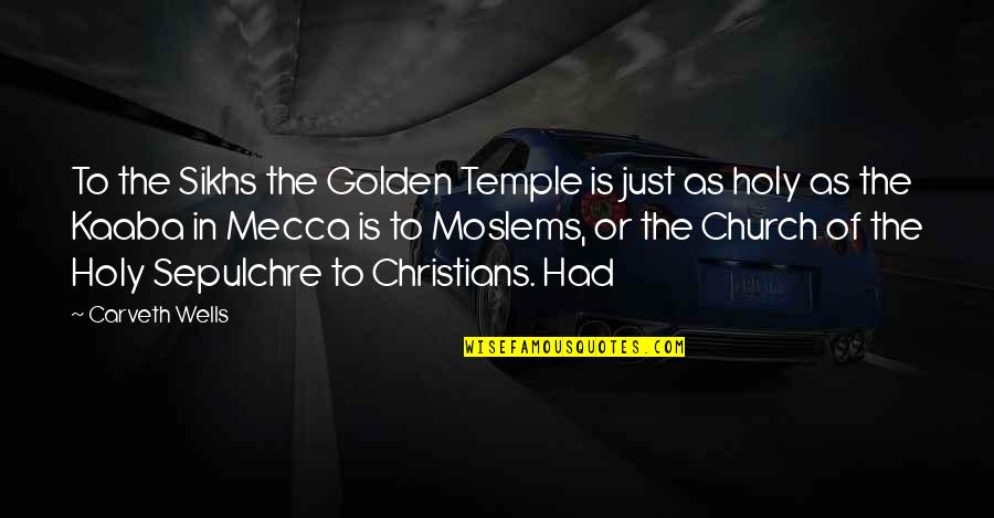 Bird Sanctuary Quotes By Carveth Wells: To the Sikhs the Golden Temple is just