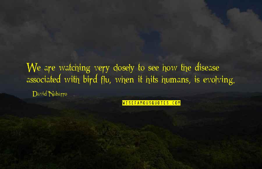 Bird Watching Quotes By David Nabarro: We are watching very closely to see how