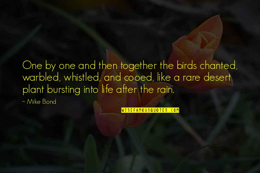 Birds And Life Quotes By Mike Bond: One by one and then together the birds