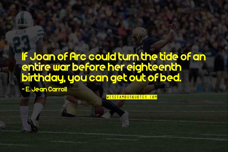 Birthday Before Quotes By E. Jean Carroll: If Joan of Arc could turn the tide