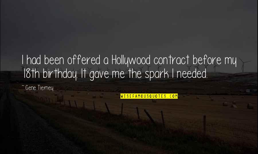 Birthday Before Quotes By Gene Tierney: I had been offered a Hollywood contract before