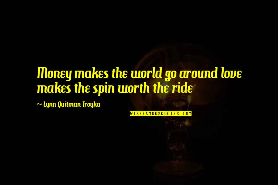 Birthday Suit Quotes By Lynn Quitman Troyka: Money makes the world go around love makes