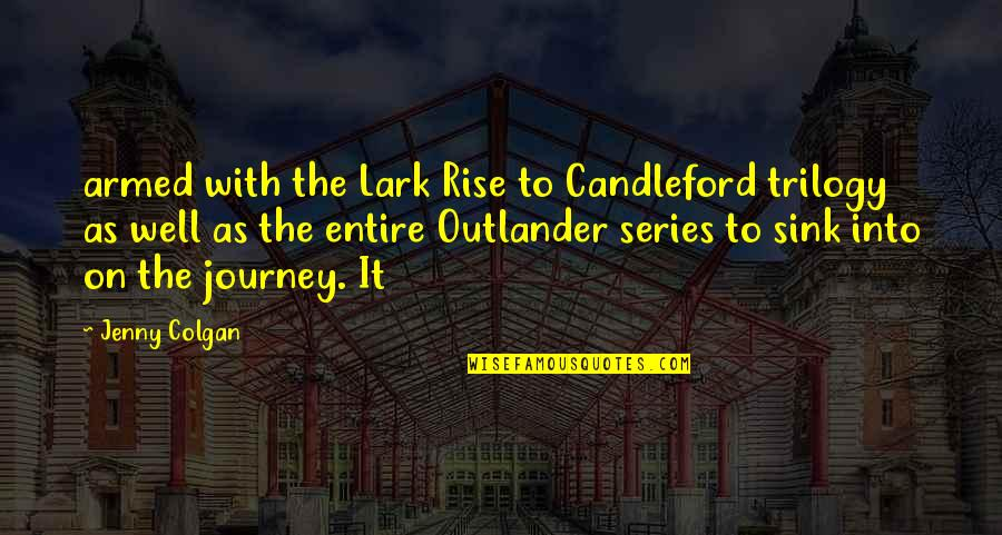 Biti Quotes By Jenny Colgan: armed with the Lark Rise to Candleford trilogy