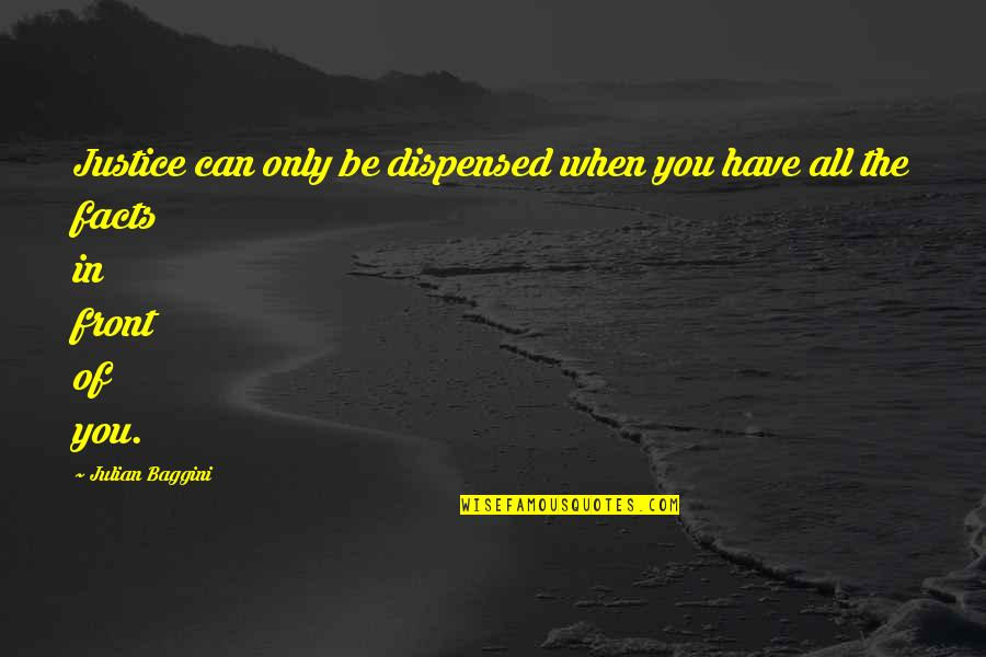 Bitores Mendez Quotes By Julian Baggini: Justice can only be dispensed when you have