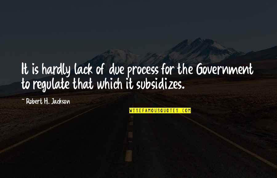 Bitores Mendez Quotes By Robert H. Jackson: It is hardly lack of due process for