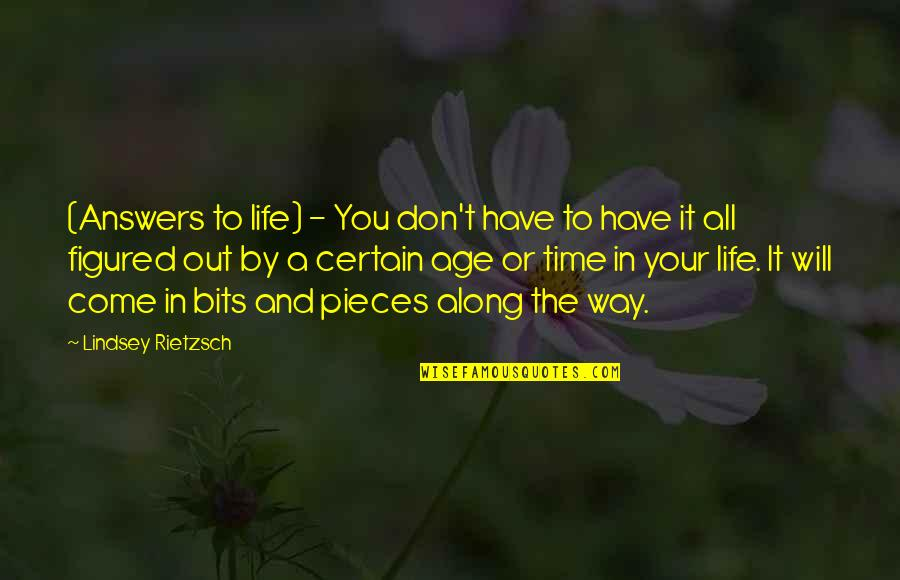 Bits And Pieces Inspirational Quotes By Lindsey Rietzsch: (Answers to life) - You don't have to