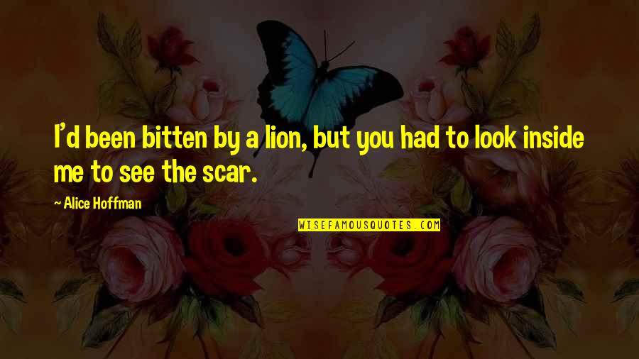Bitten Quotes By Alice Hoffman: I'd been bitten by a lion, but you