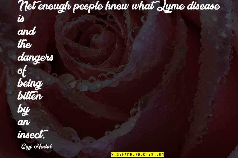 Bitten Quotes By Gigi Hadid: Not enough people know what Lyme disease is