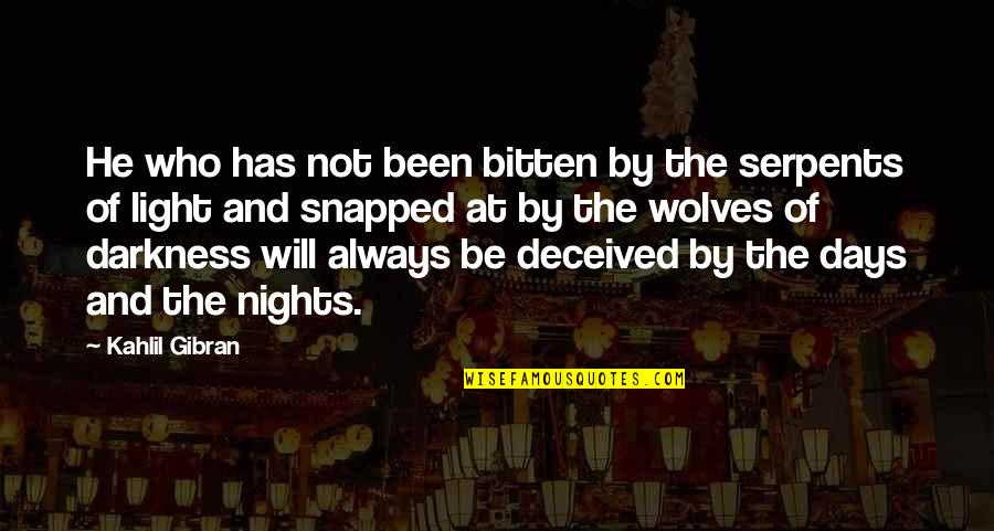 Bitten Quotes By Kahlil Gibran: He who has not been bitten by the