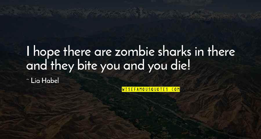 Bitten Quotes By Lia Habel: I hope there are zombie sharks in there