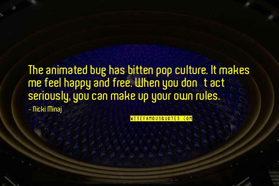 Bitten Quotes By Nicki Minaj: The animated bug has bitten pop culture. It