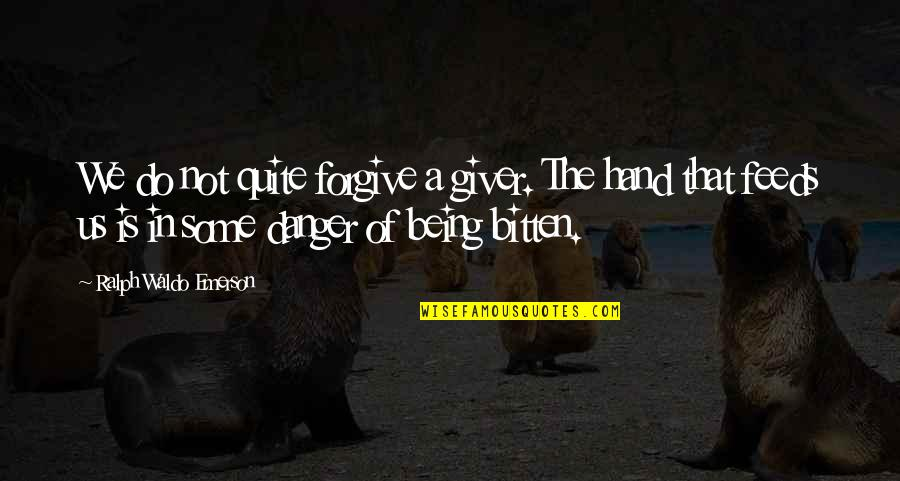 Bitten Quotes By Ralph Waldo Emerson: We do not quite forgive a giver. The