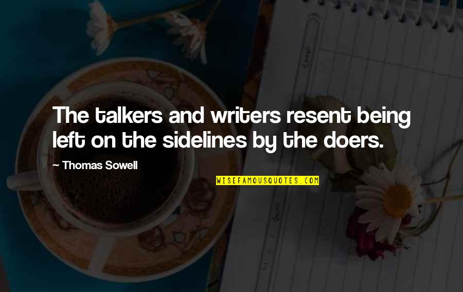 Bjj Lifestyle Quotes By Thomas Sowell: The talkers and writers resent being left on
