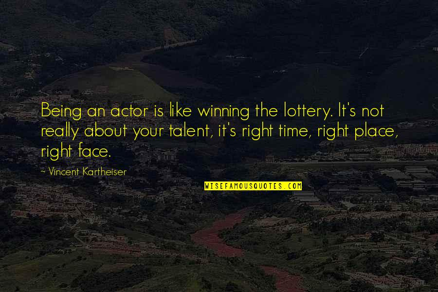 Bk Shivani Didi Quotes By Vincent Kartheiser: Being an actor is like winning the lottery.