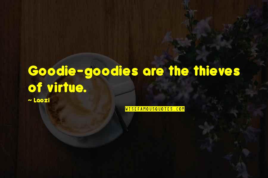 Black And White Couples Quotes By Laozi: Goodie-goodies are the thieves of virtue.