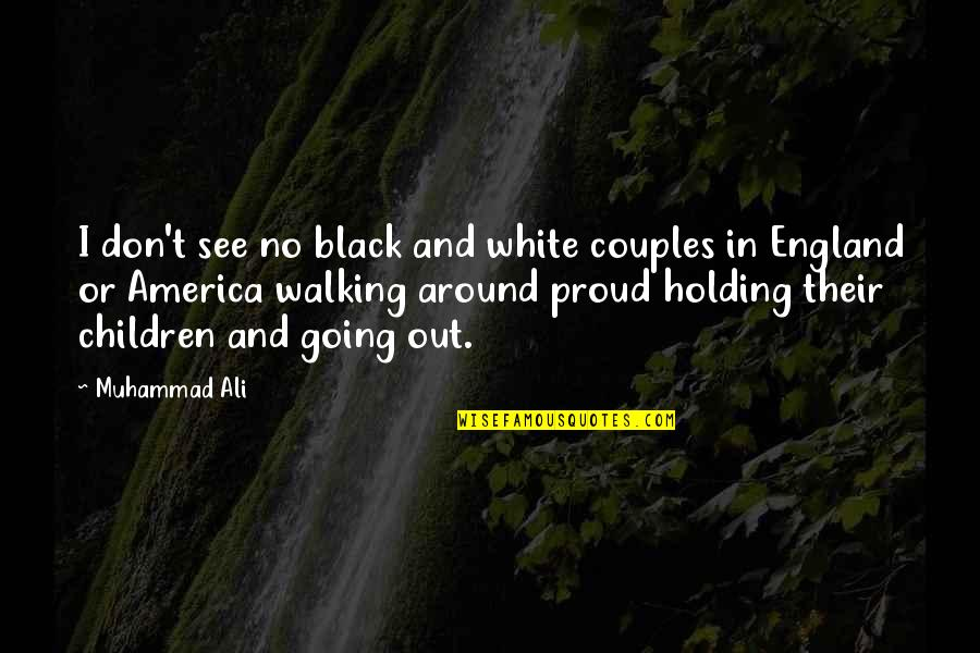 Black And White Couples Quotes By Muhammad Ali: I don't see no black and white couples