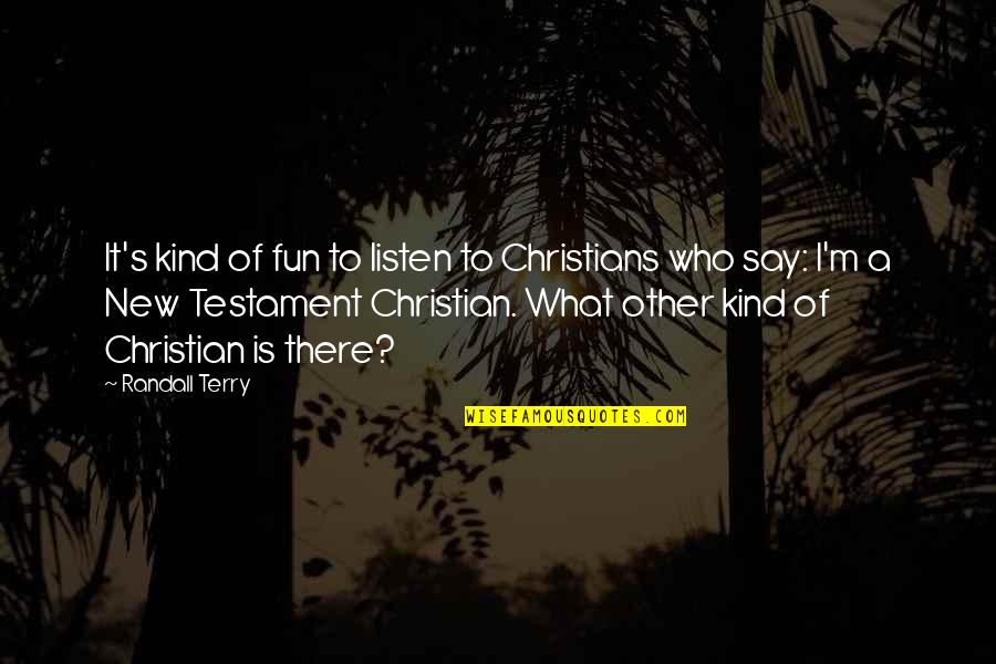 Black And White Couples Quotes By Randall Terry: It's kind of fun to listen to Christians