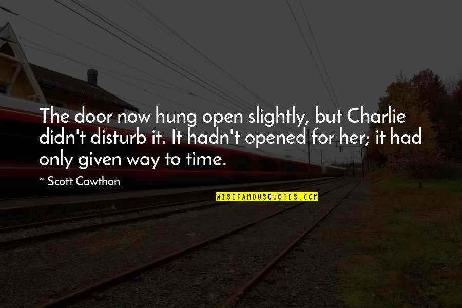 Black And White Couples Quotes By Scott Cawthon: The door now hung open slightly, but Charlie