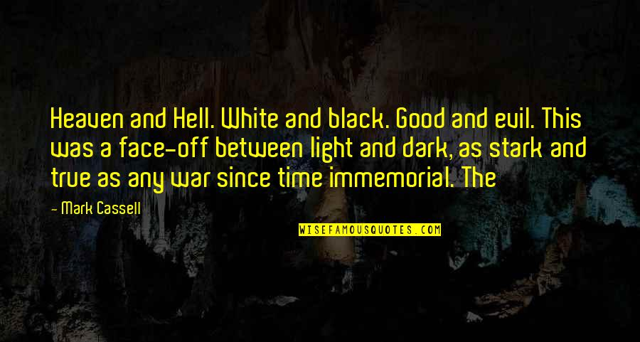 Black And White Light Quotes By Mark Cassell: Heaven and Hell. White and black. Good and