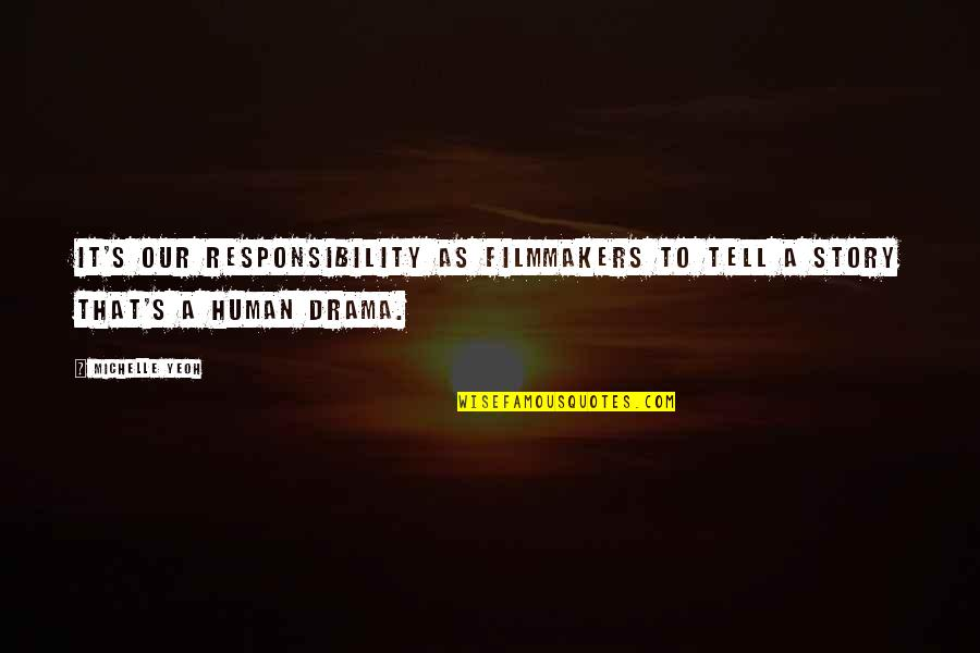 Black Country Phrases Quotes By Michelle Yeoh: It's our responsibility as filmmakers to tell a
