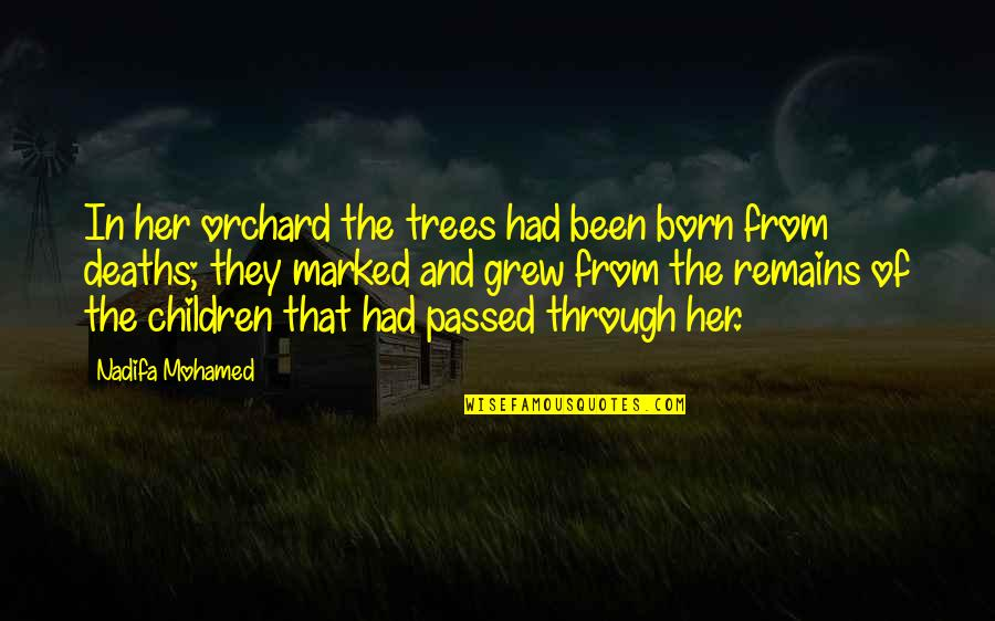 Black Historical Quotes By Nadifa Mohamed: In her orchard the trees had been born