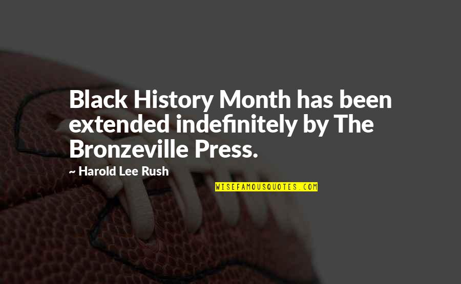 Black History Month Quotes By Harold Lee Rush: Black History Month has been extended indefinitely by