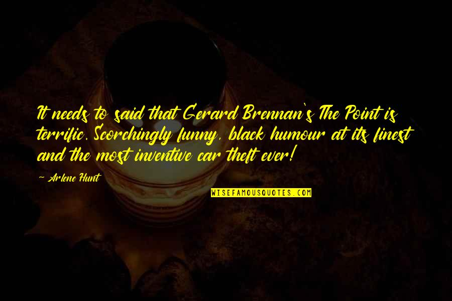 Black Humour Quotes By Arlene Hunt: It needs to said that Gerard Brennan's The