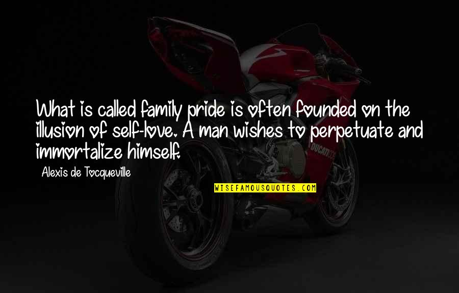 Black Lagoon Quotes By Alexis De Tocqueville: What is called family pride is often founded